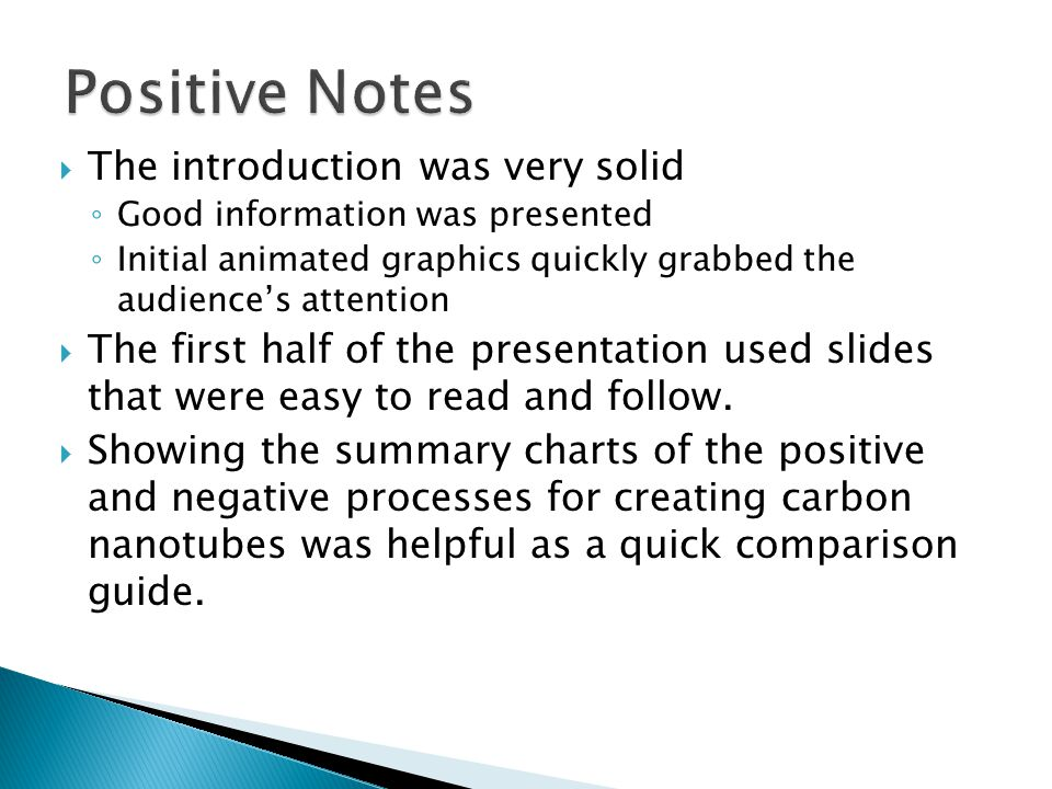  The introduction was very solid ◦ Good information was presented ◦ Initial animated graphics quickly grabbed the audience's attention  The first ha