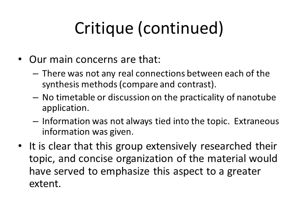 Critique (continued) Our main concerns are that: – There was not any real connections between each of the synthesis methods (compare and contrast).