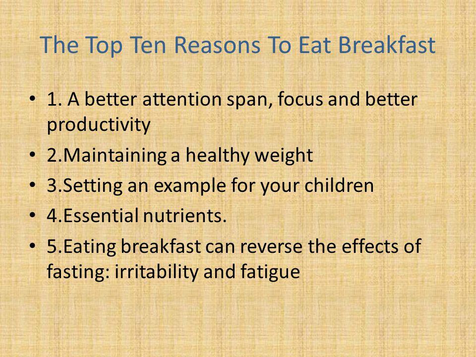 The Top Ten Reasons To Eat Breakfast 1.