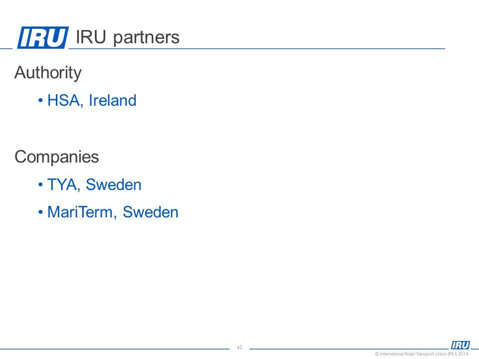 40 Authority HSA, Ireland Companies TYA, Sweden MariTerm, Sweden IRU partners