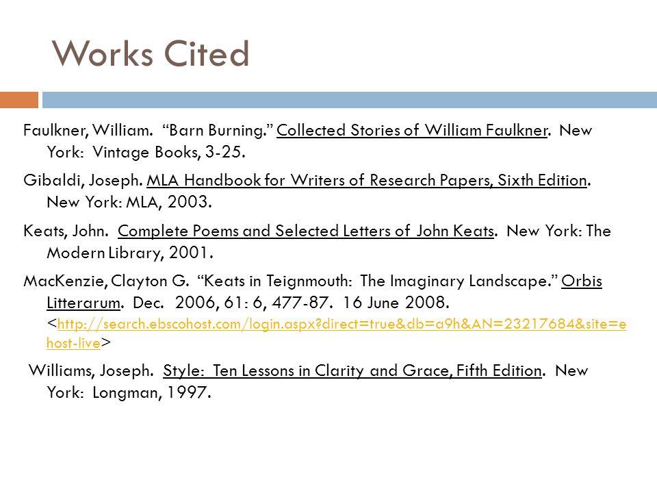 Works Cited Faulkner, William. Barn Burning. Collected Stories of William Faulkner.