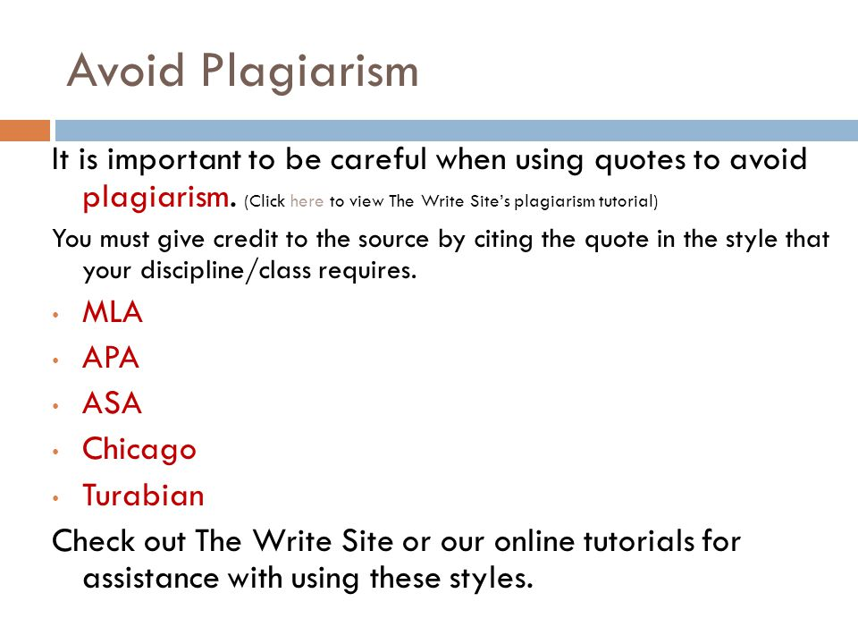 Avoid Plagiarism It is important to be careful when using quotes to avoid plagiarism.