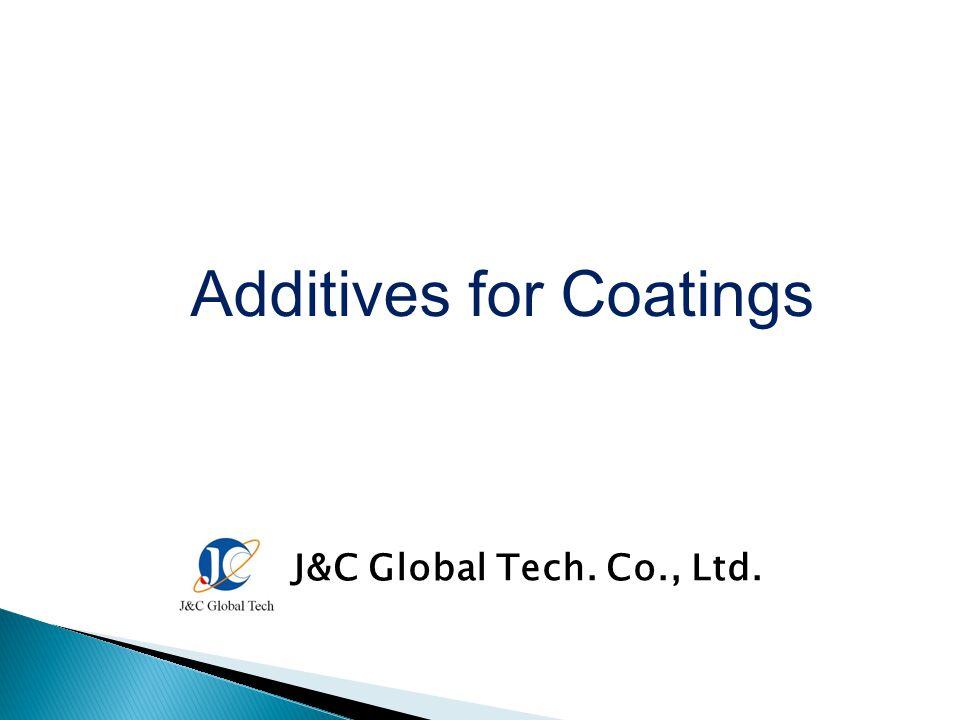 Additives for Coatings J&C Global Tech. Co., Ltd.
