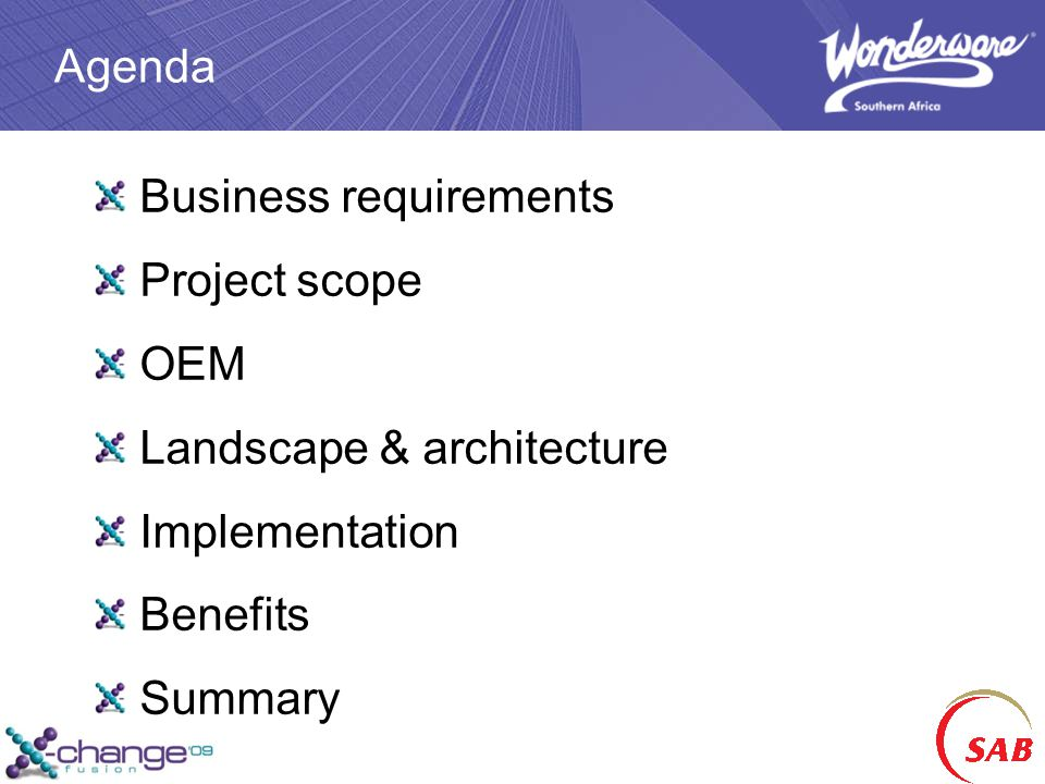 Agenda Business requirements Project scope OEM Landscape & architecture Implementation Benefits Summary