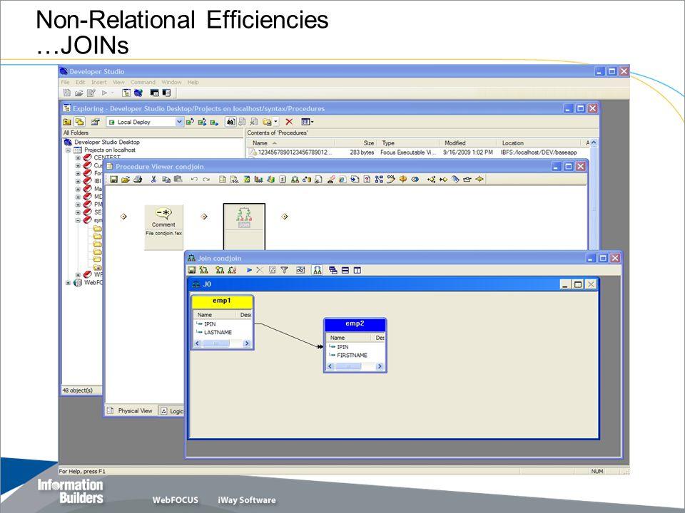 Copyright 2007, Information Builders. Slide 25 Non-Relational Efficiencies …JOINs
