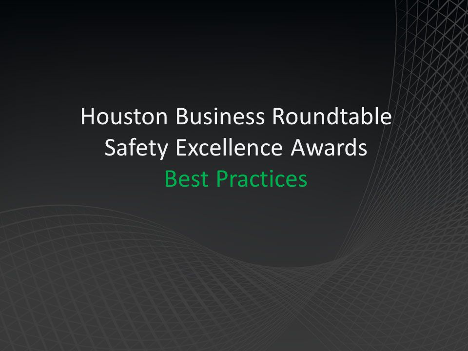 Houston Business Roundtable Safety Excellence Awards Best Practices