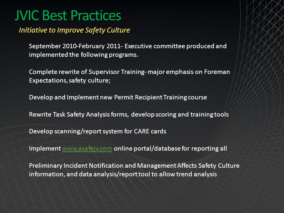 JVIC Best Practices Initiative to Improve Safety Culture September 2010-February 2011- Executive committee produced and implemented the following prog