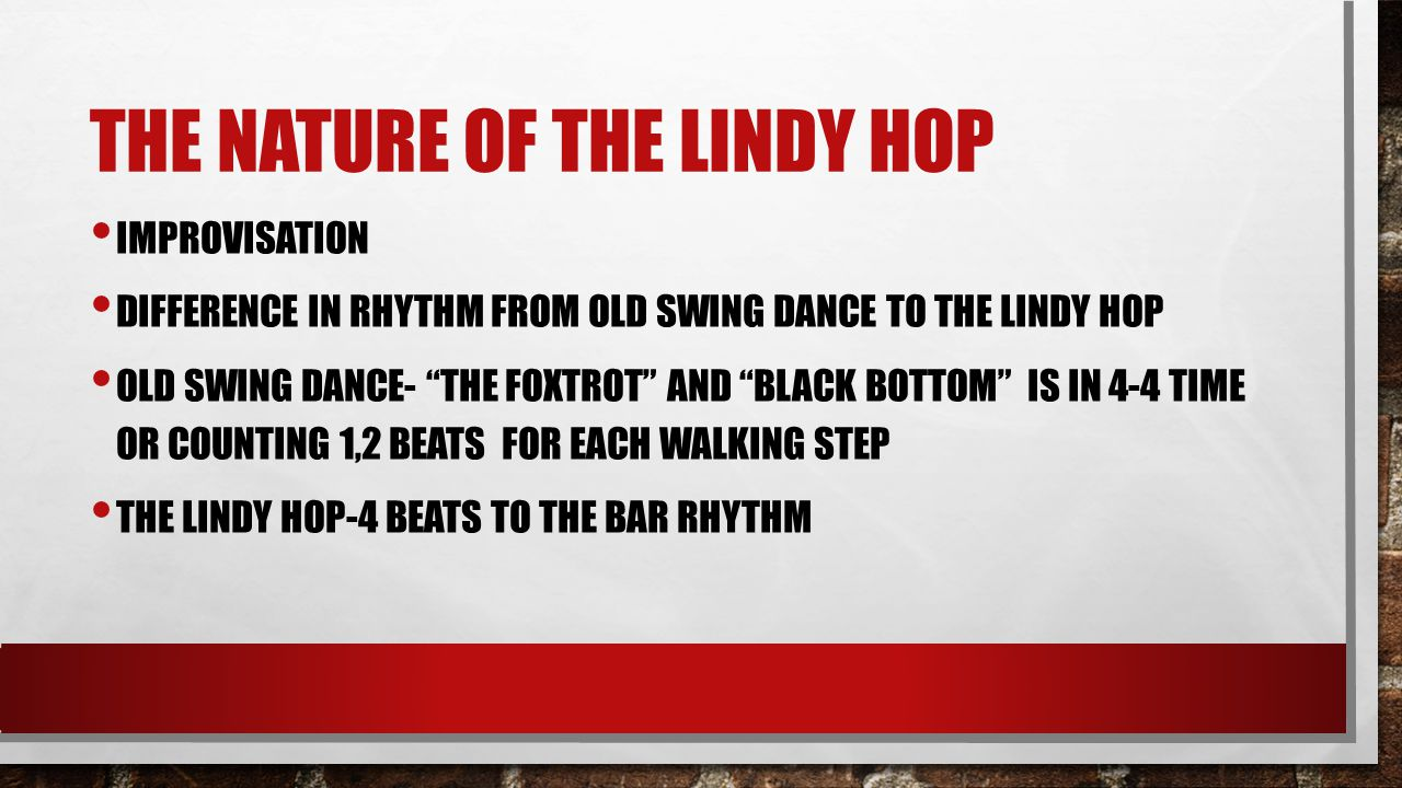 "THE NATURE OF THE LINDY HOP IMPROVISATION DIFFERENCE IN RHYTHM FROM OLD SWING DANCE TO THE LINDY HOP OLD SWING DANCE- ""THE FOXTROT"" AND ""BLACK BOTTOM"""