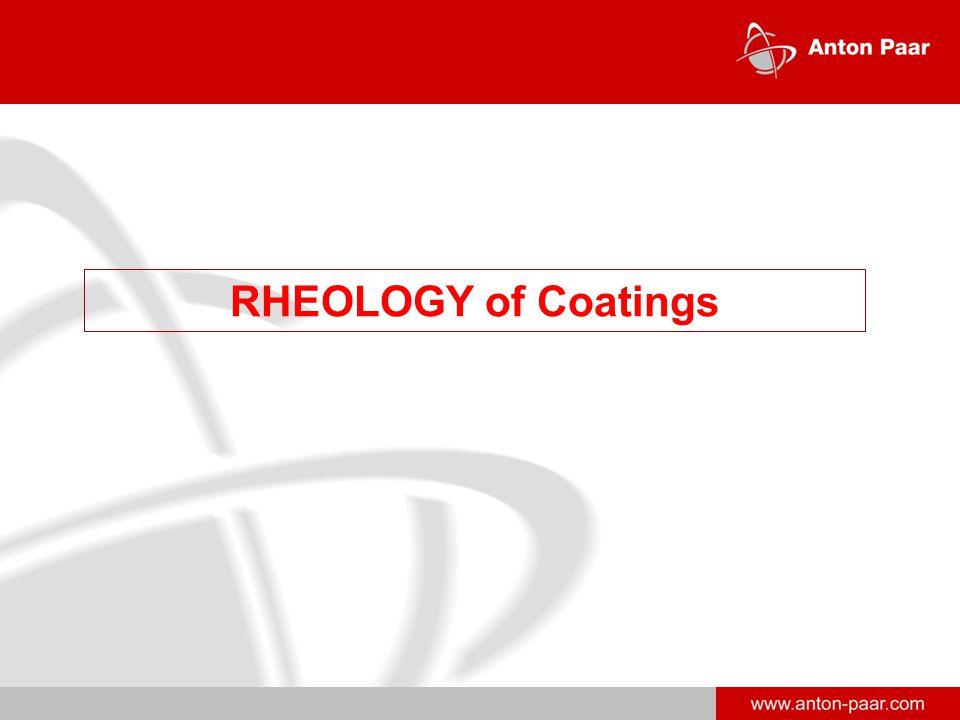 www.anton-paar.com RHEOLOGY of Coatings