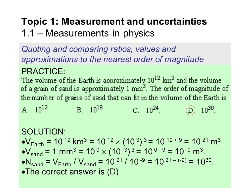 Topic 1: Measurement and uncertainties 1.1 – Measurements in physics Quoting and comparing ratios, values and approximations to the nearest order of m