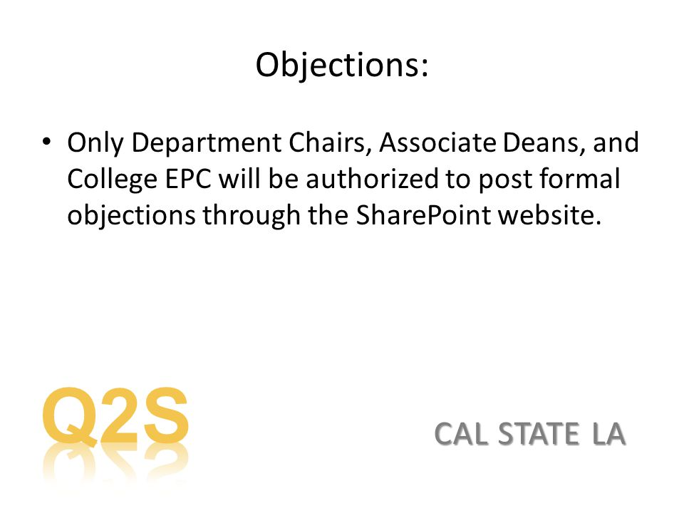 Objections: Only Department Chairs, Associate Deans, and College EPC will be authorized to post formal objections through the SharePoint website.
