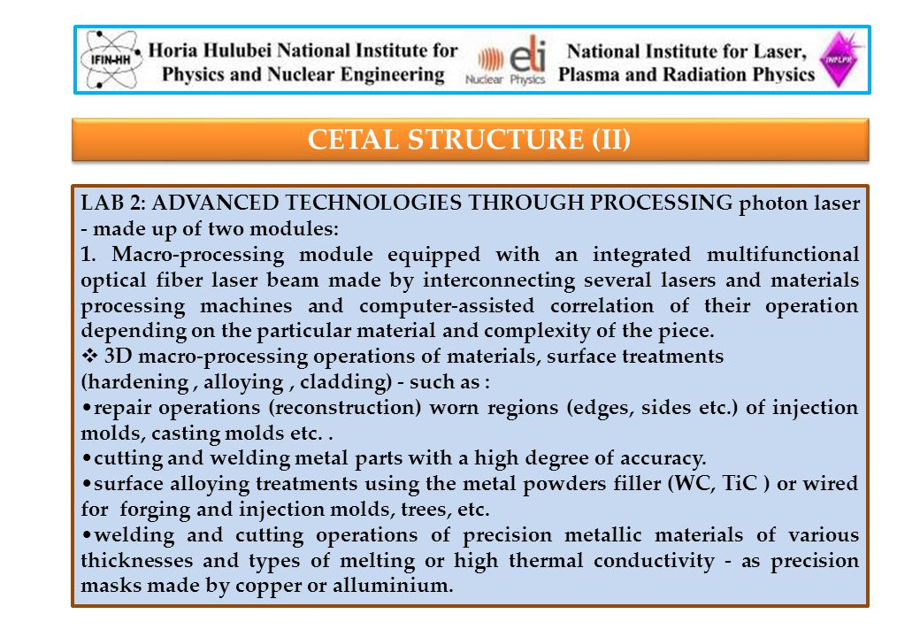 CETAL STRUCTURE (II) LAB 2: ADVANCED TECHNOLOGIES THROUGH PROCESSING photon laser - made ​​up of two modules: 1. Macro-processing module equipped with
