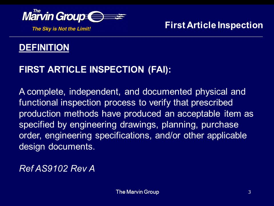 2 First Article Inspection The Marvin Group Requirements Industry AS9102 Rev A - Aerospace First Article Inspection Requirement Invoked by AS9100