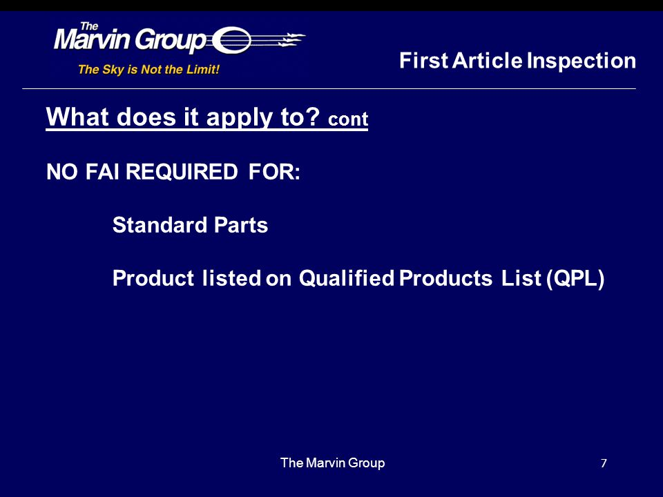 """6 The Marvin Group What does it apply to? Assemblies Sub-assemblies All levels of detail """"make to print"""" parts purchased directly or within assemblies"""