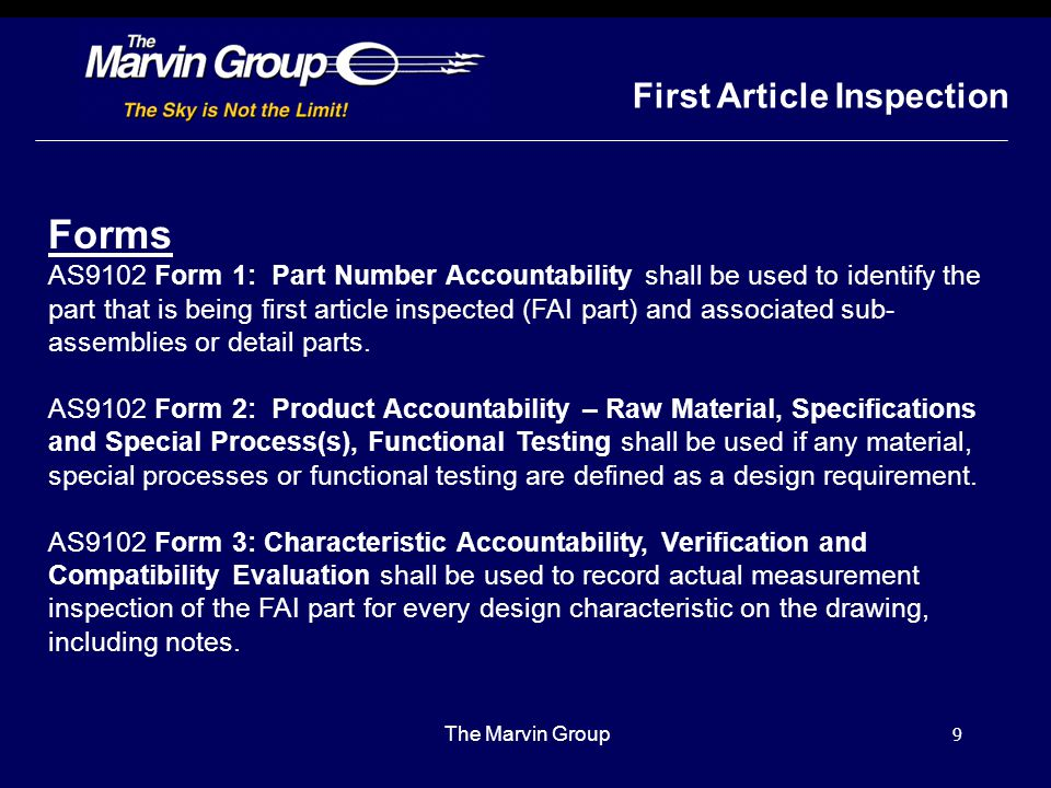 8 First Article Inspection The Marvin Group What is included? Verification of all design characteristics Material and Special Process Certifications M