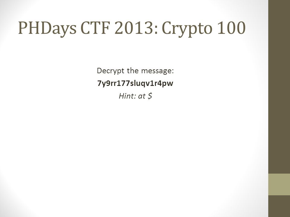 PHDays CTF 2013: Crypto 100 Decrypt the message: 7y9rr177sluqv1r4pw Hint: at $