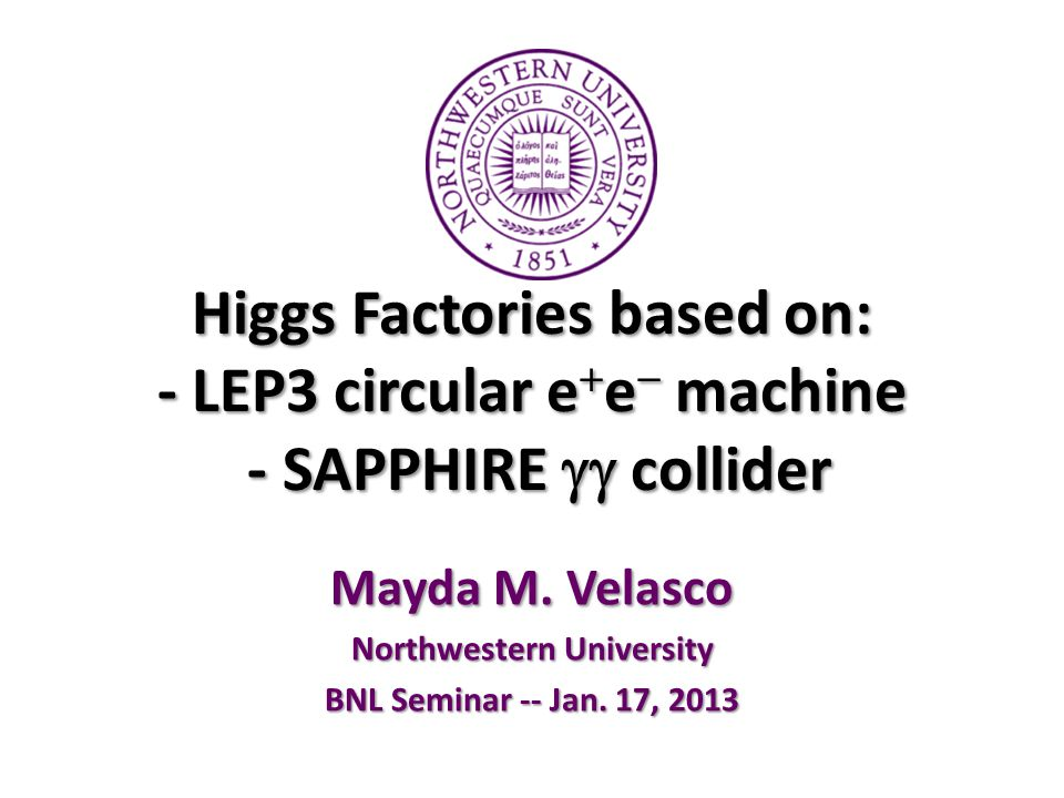 Higgs Factories based on: - LEP3 circular e  e  machine - SAPPHIRE  collider Mayda M.
