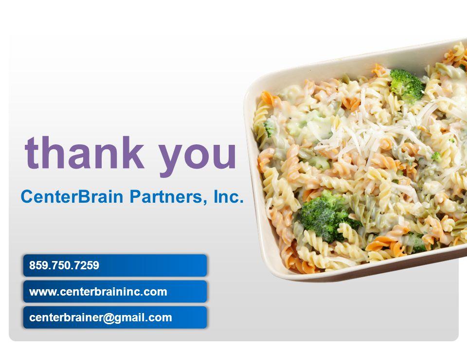 thank you CenterBrain Partners, Inc. www.centerbraininc.com centerbrainer@gmail.com 859.750.7259