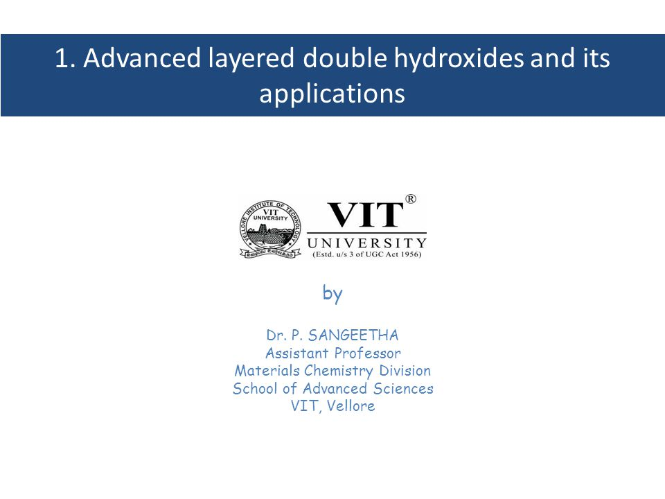 1. Advanced layered double hydroxides and its applications by Dr.