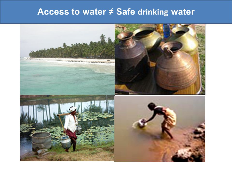 Access to water ≠ Safe drinking water