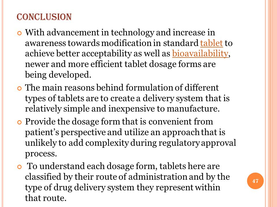 CONCLUSION With advancement in technology and increase in awareness towards modification in standard tablet to achieve better acceptability as well as
