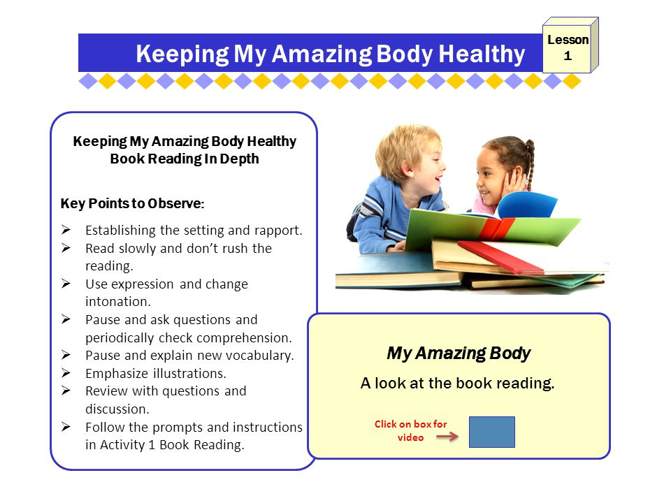 Keeping My Amazing Body Healthy Book Reading In Depth Key Points to Observe:  Establishing the setting and rapport.