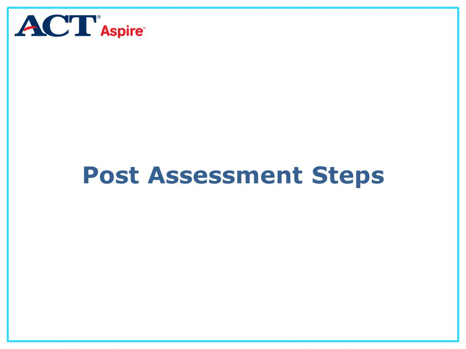 Post Assessment Steps