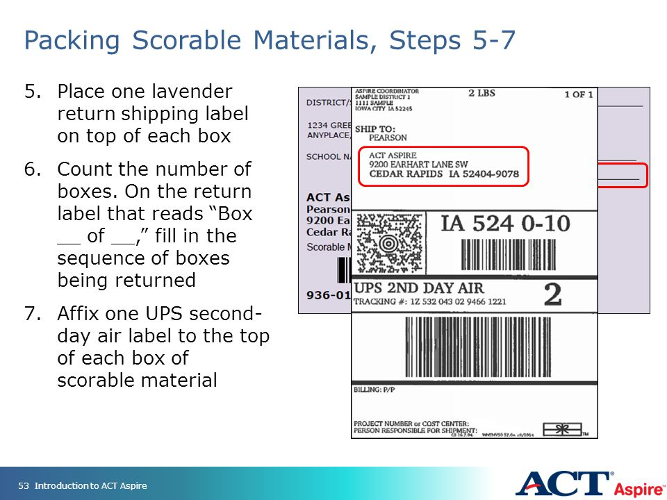 Packing Scorable Materials, Steps 5-7 5.Place one lavender return shipping label on top of each box 6.Count the number of boxes.