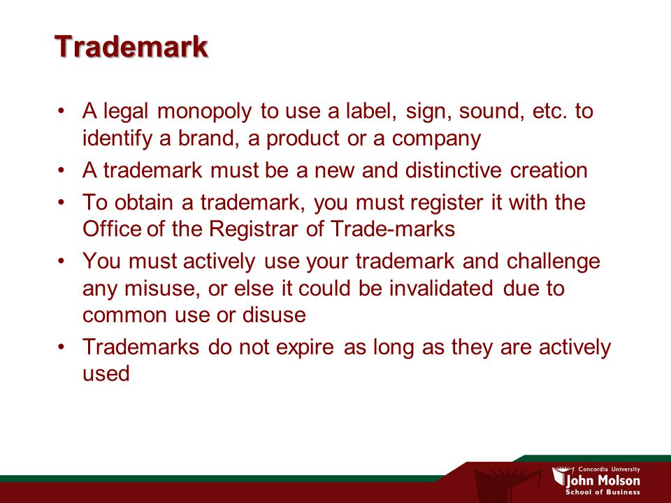 Trademark A legal monopoly to use a label, sign, sound, etc.