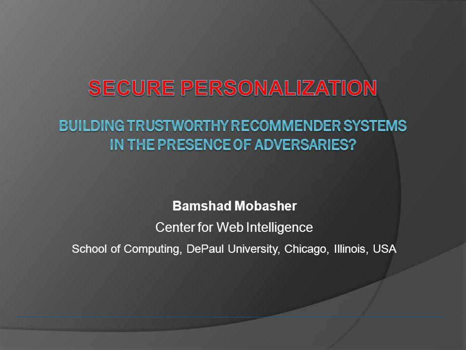Bamshad Mobasher Center for Web Intelligence School of Computing, DePaul University, Chicago, Illinois, USA