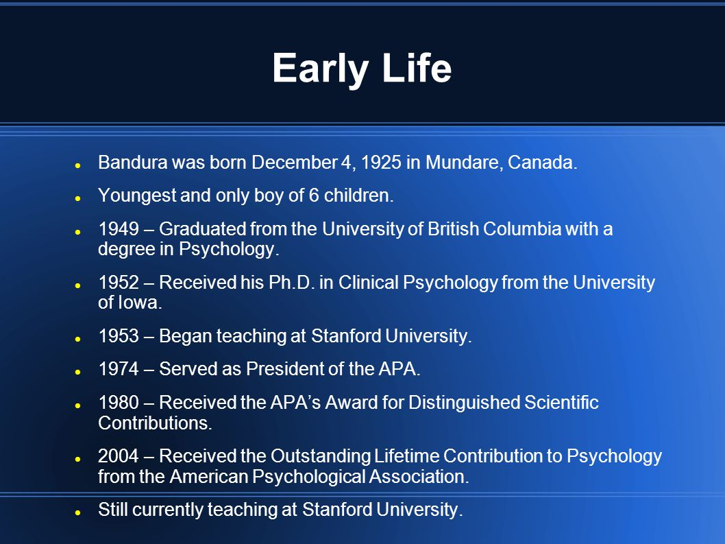 Early Life Bandura was born December 4, 1925 in Mundare, Canada.