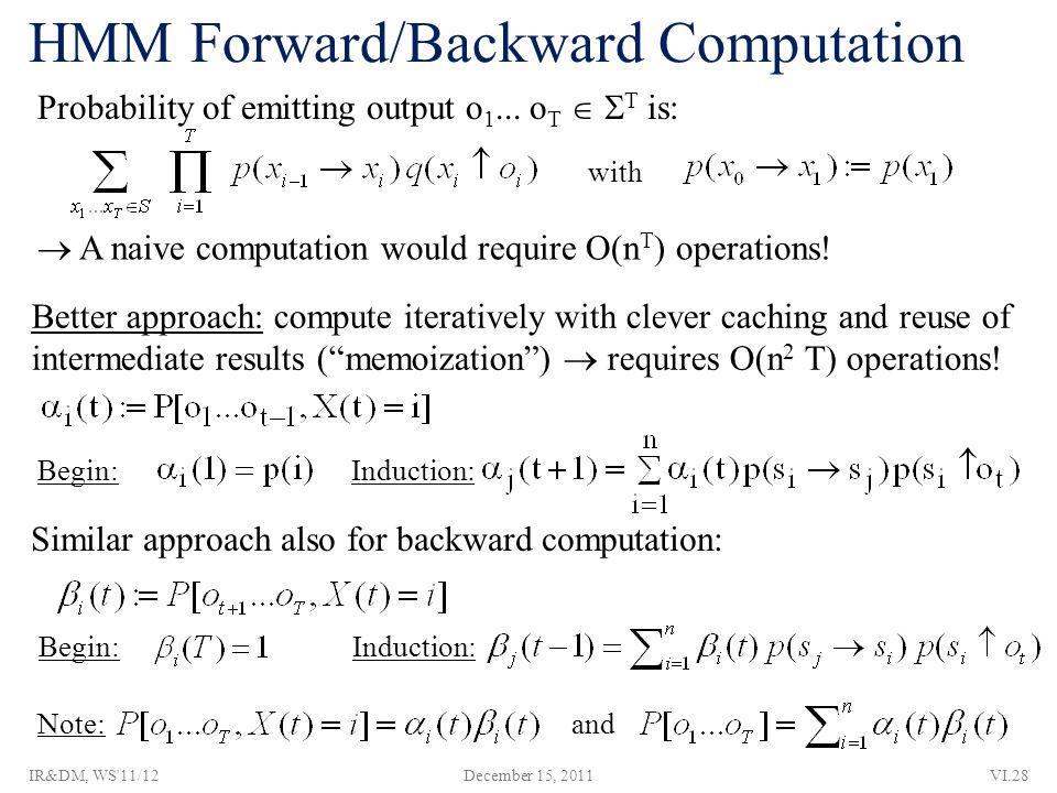 HMM Forward/Backward Computation Probability of emitting output o 1...