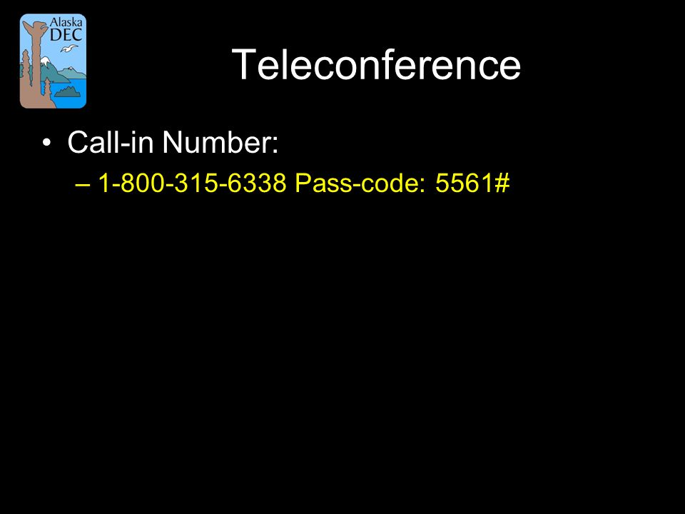 Teleconference Call-in Number: –1-800-315-6338 Pass-code: 5561#