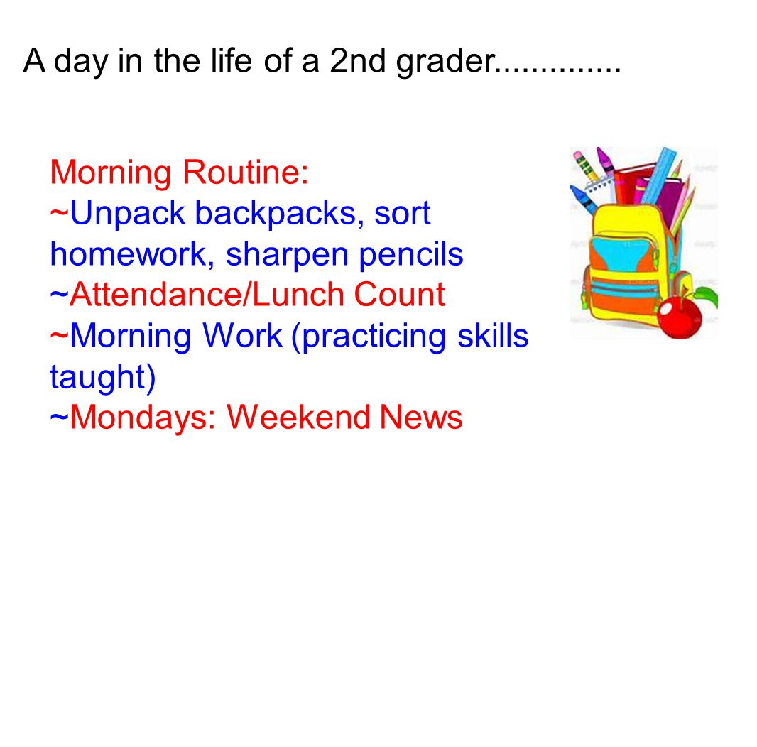 A day in the life of a 2nd grader..............