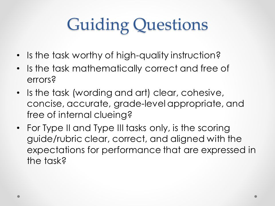 Guiding Questions Is the task worthy of high-quality instruction.