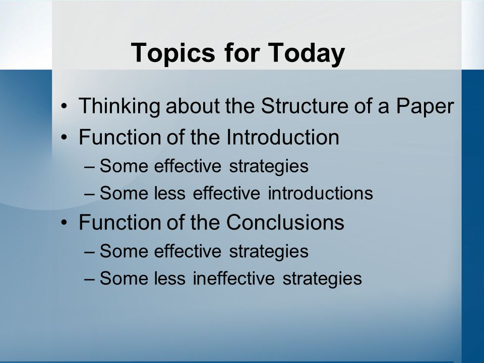 Topics for Today Thinking about the Structure of a Paper Function of the Introduction –Some effective strategies –Some less effective introductions Fu