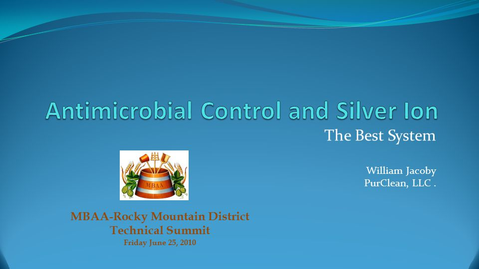 The Best System William Jacoby PurClean, LLC. MBAA-Rocky Mountain District Technical Summit Friday June 25, 2010