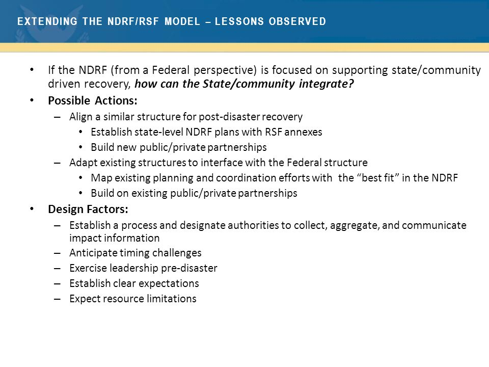 If the NDRF (from a Federal perspective) is focused on supporting state/community driven recovery, how can the State/community integrate.