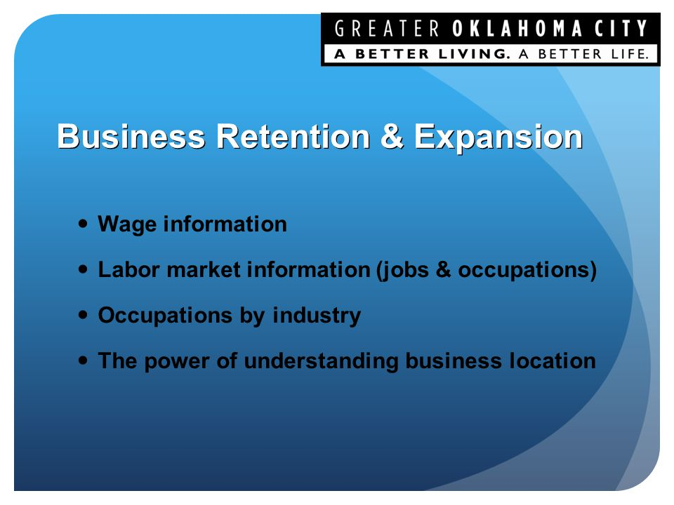Business Retention & Expansion Wage information Labor market information (jobs & occupations) Occupations by industry The power of understanding business location