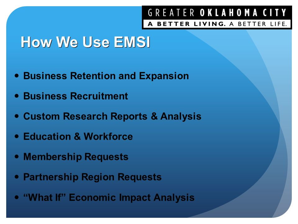 Business Retention and Expansion Business Recruitment Custom Research Reports & Analysis Education & Workforce Membership Requests Partnership Region Requests What If Economic Impact Analysis How We Use EMSI