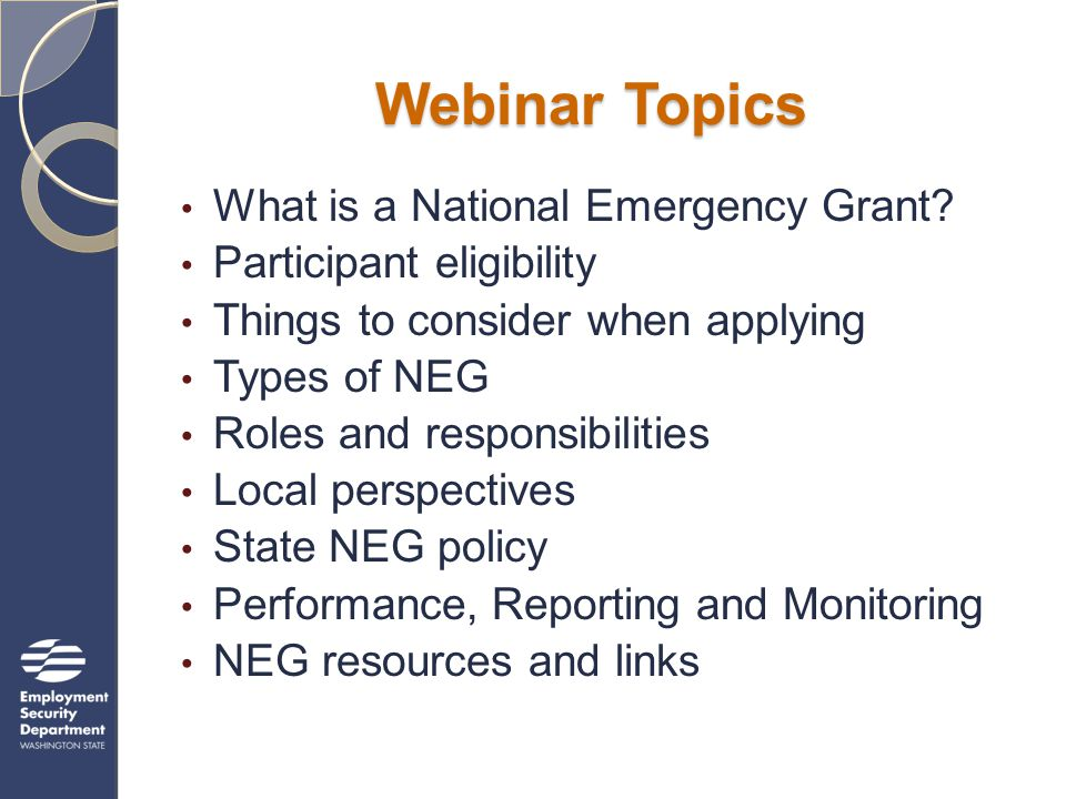 Webinar Topics What is a National Emergency Grant.