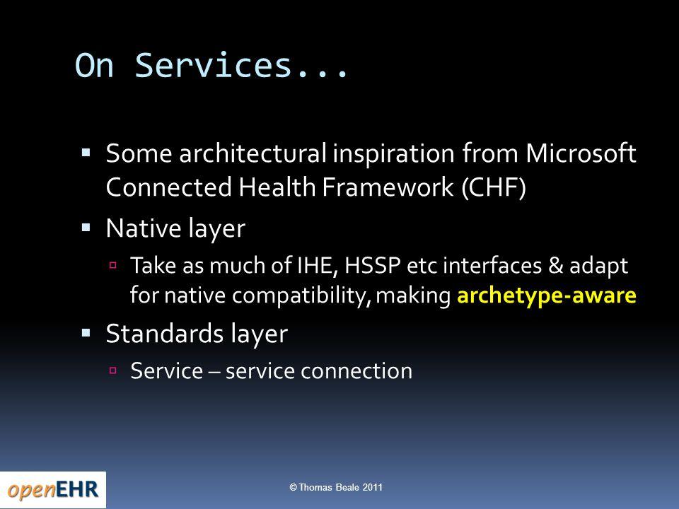 © Thomas Beale 2011  ProcessModels  Service Models  Information Models Microsoft CHF