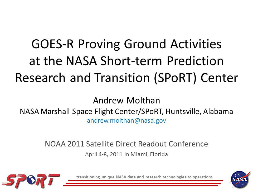 transitioning unique NASA data and research technologies to operations GOES-R Proving Ground Activities at the NASA Short-term Prediction Research and