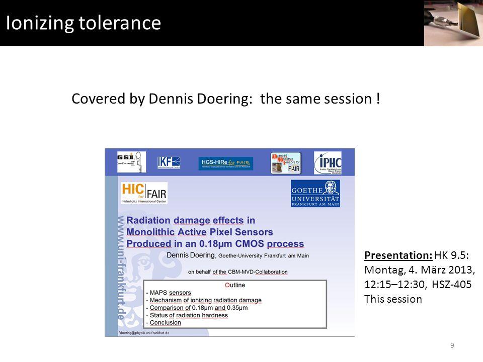 Ionizing tolerance 9 Presentation: HK 9.5: Montag, 4.