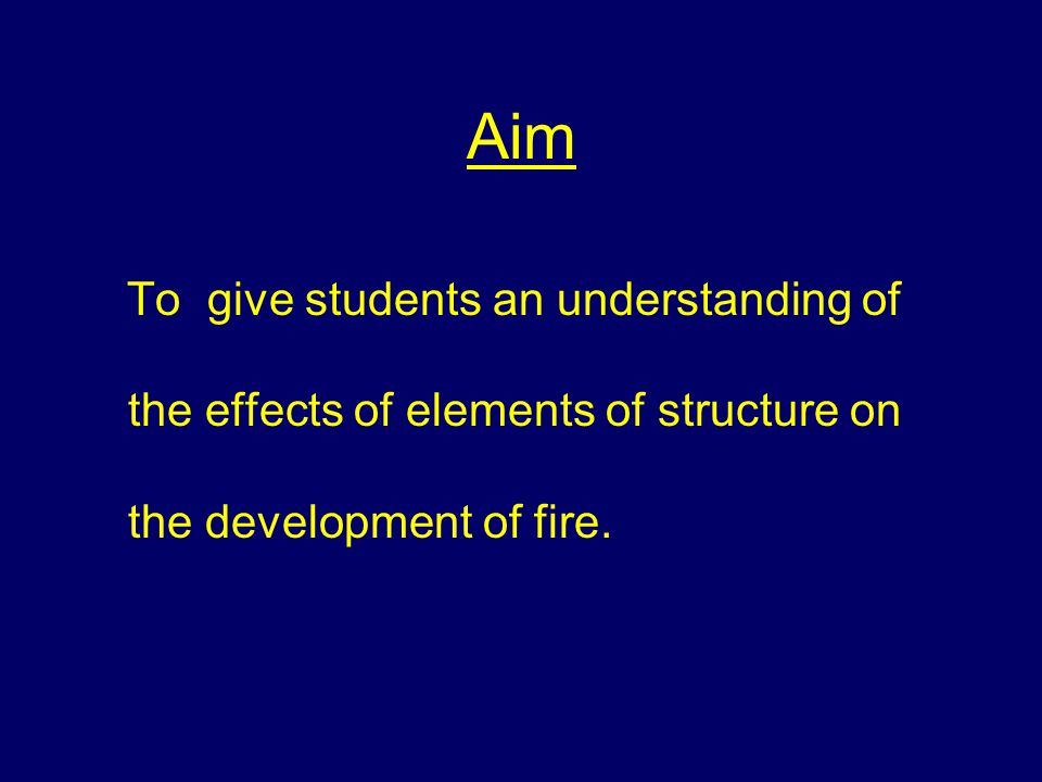Fire Behaviour Elements of Structure and Fire Development