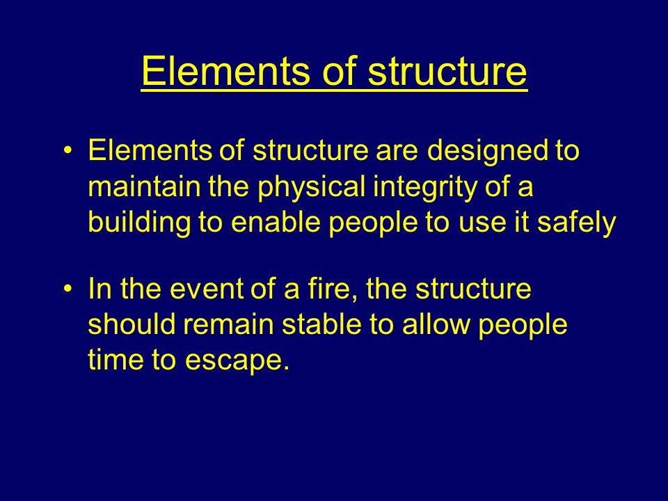 Learning Outcomes At the end of the session students will be able to: Describe the positive and negative effects of elements of structure upon fire development.