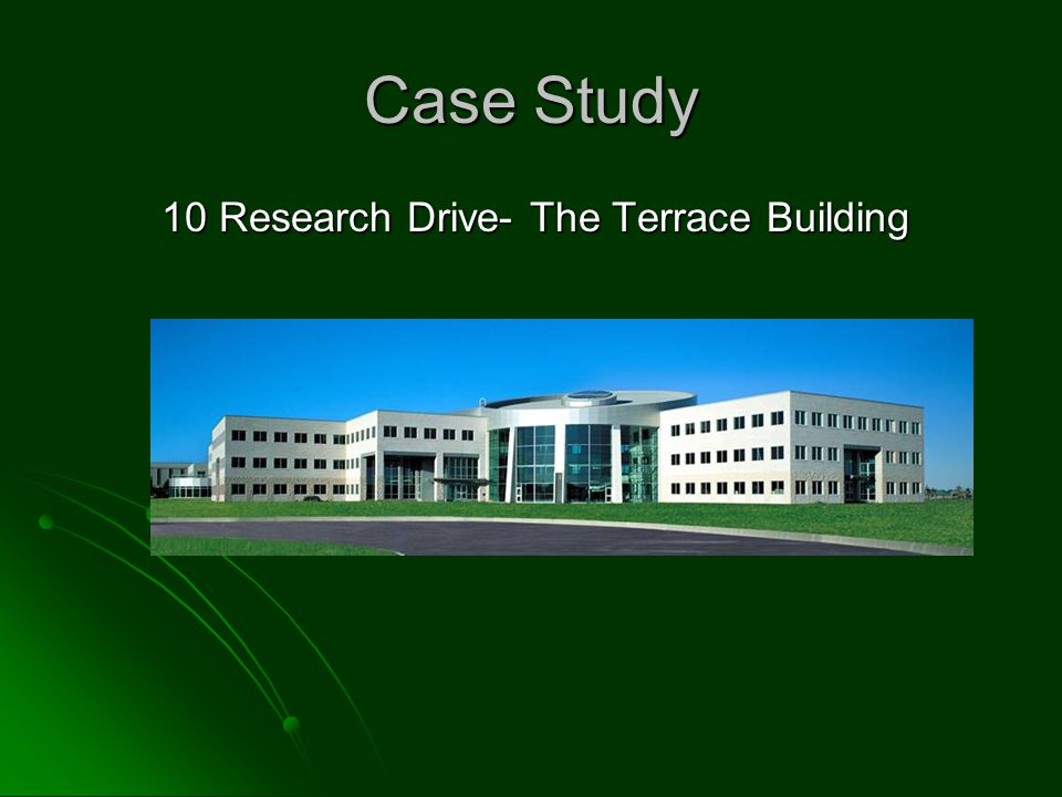 Case Study 10 Research Drive- The Terrace Building