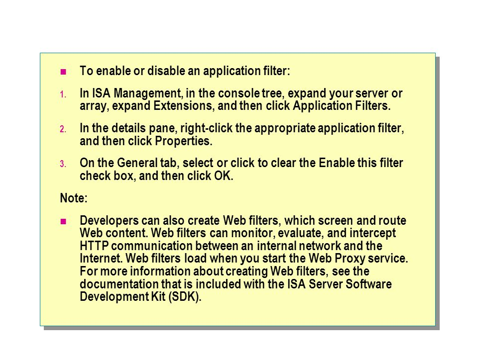 To enable or disable an application filter: 1.