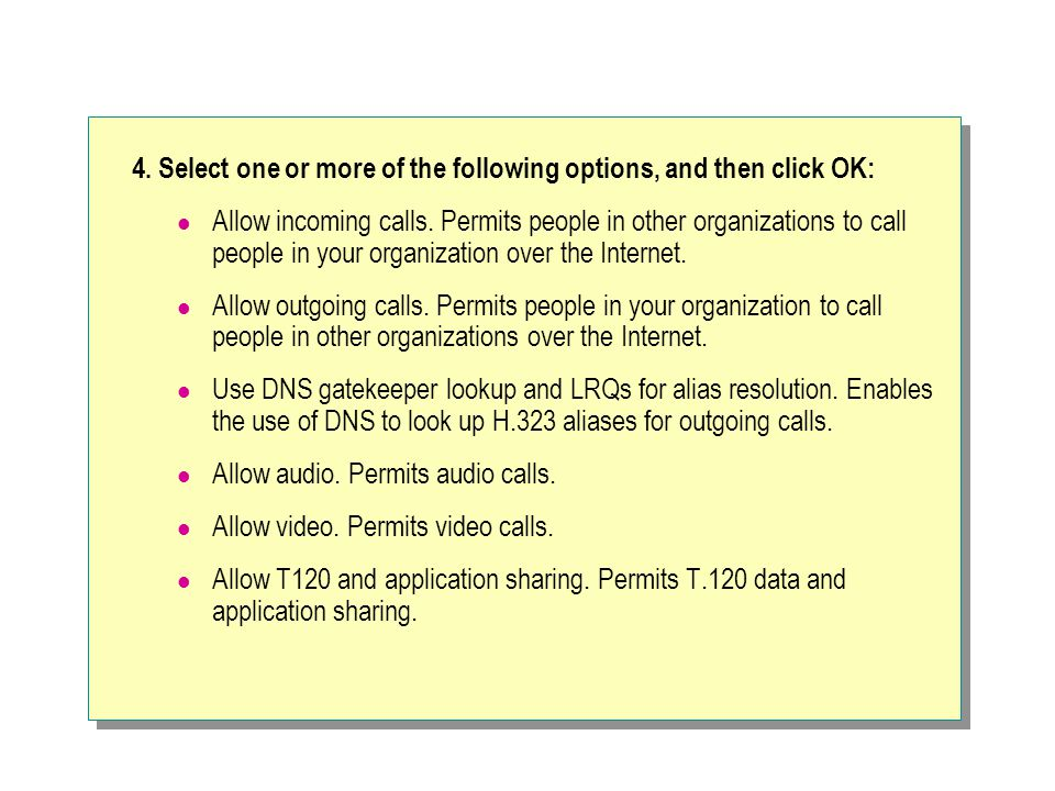 4. Select one or more of the following options, and then click OK: Allow incoming calls.