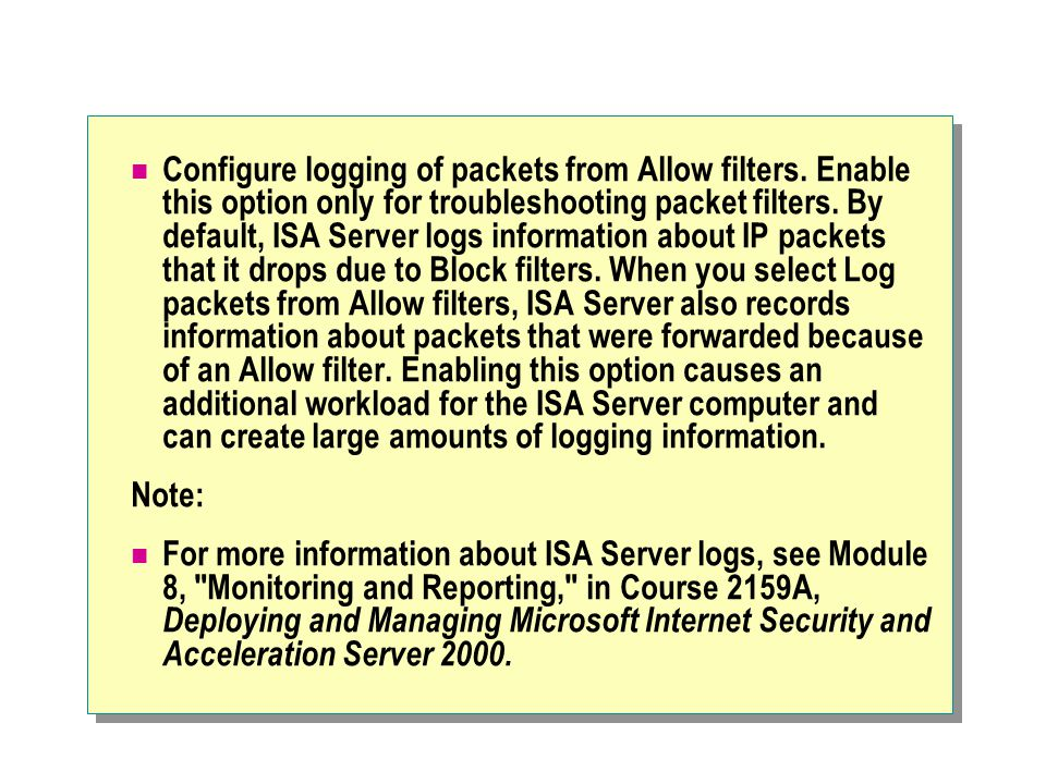 Configure logging of packets from Allow filters.